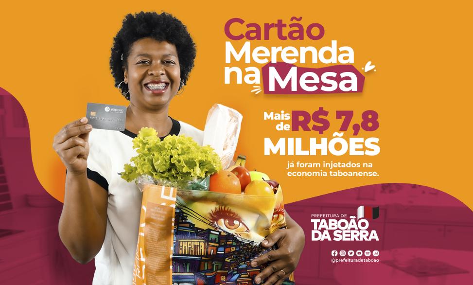 Cartão Merenda na Mesa injetou mais de R$ 7,8 milhões na economia taboanense